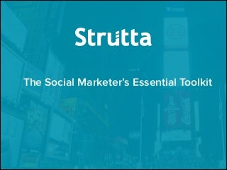 The Social Marketer's Essential Toolkit