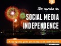 6 Weeks to Social Media Independence
