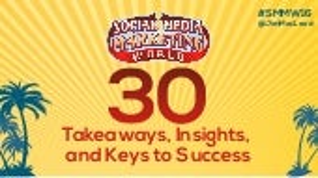 30 Social Media Marketing World 2016 Takeaways, Insights, and Keys to Success #SMMW16