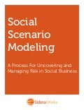 Social Scenario Modeling - A Process For Uncovering and Managing Risk in Social Business