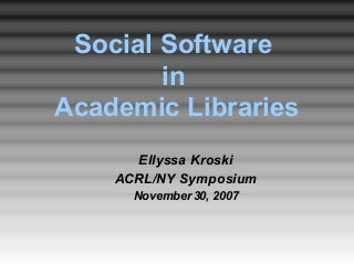 Social Software in Academic Libraries