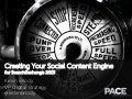 Creating Your Social Content Engine: SearchExchange 2013