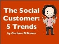 (Graham D Brown) The Social Customer: 5 Trends