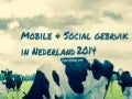 Mobile & Social gebruik in Nederland 2014 door richard otto