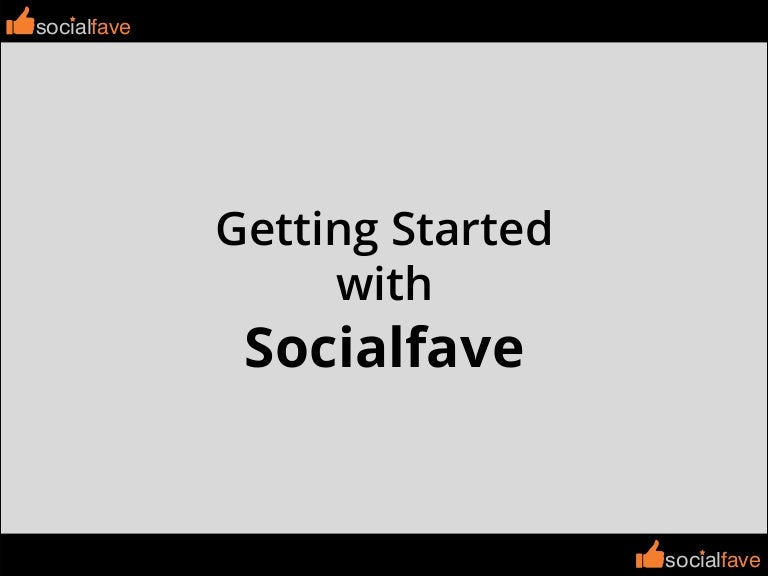 Getting Started with Socialfave