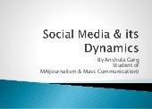 Social Media and its Dynamics