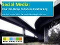 Social Media: Your On-Ramp to Future Fundraising