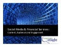 Social Media & Financial Services in 2012: Content, Audience and Engagement