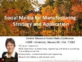 Social Media for Manufacturing - Strategy and Application