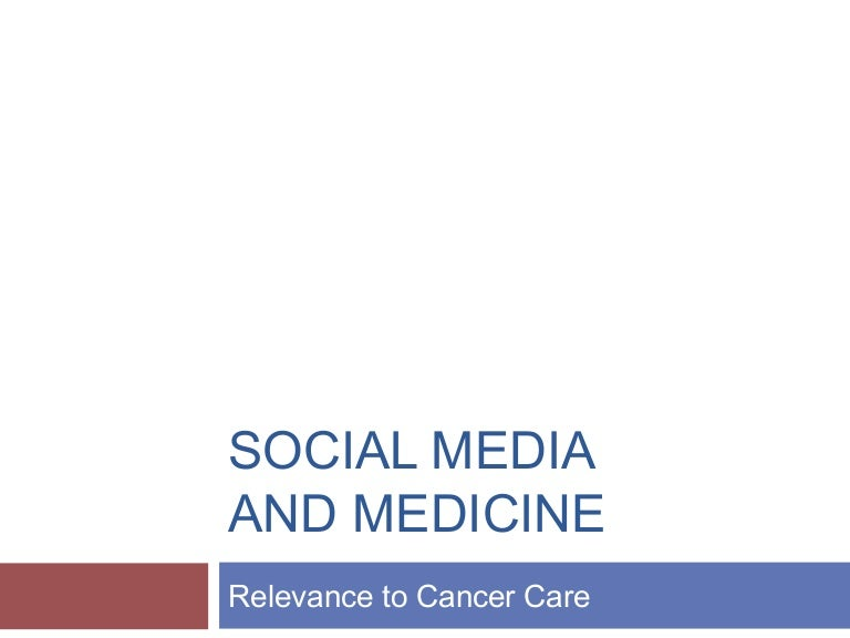 Social Media and Medicine: Relevance to Cancer Care