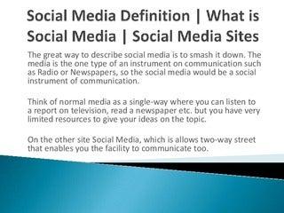 Social Media Definition - What is Social Media - Social Media Sites