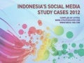 Indonesia's Social Media Study Cases 2012