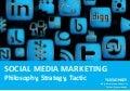 Social Media Marketing: Philosophy, Strategy, Tactic