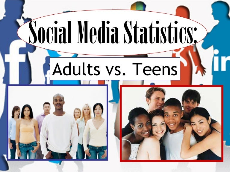teen vs adult Teens and adults differ on a number of things, and social media is no different according to a few recent studies by the pew research center, adults and teens are split on which social networks.