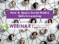 How to Apply Social Media Skills to Learning - Webinar 12-19-13