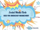 Social Media Tools Used for Emergency Management