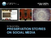 6 Tips for Telling Preservation Stories on Social Media