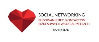 Social Networking - Rahim Blak dla I ❤️ Marketing & Social Media