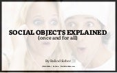 Social Objects Explained - Balind Sieber