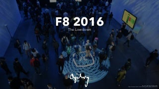 Social On Us webinar: F8 & the Facebook of the Future