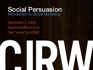 Social Persuasion: Introduction To Social Marketing