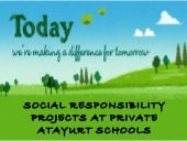 Social responsibility projects at private atayurt schools