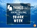 4 Things We Can Learn about Social Selling from Shark Week