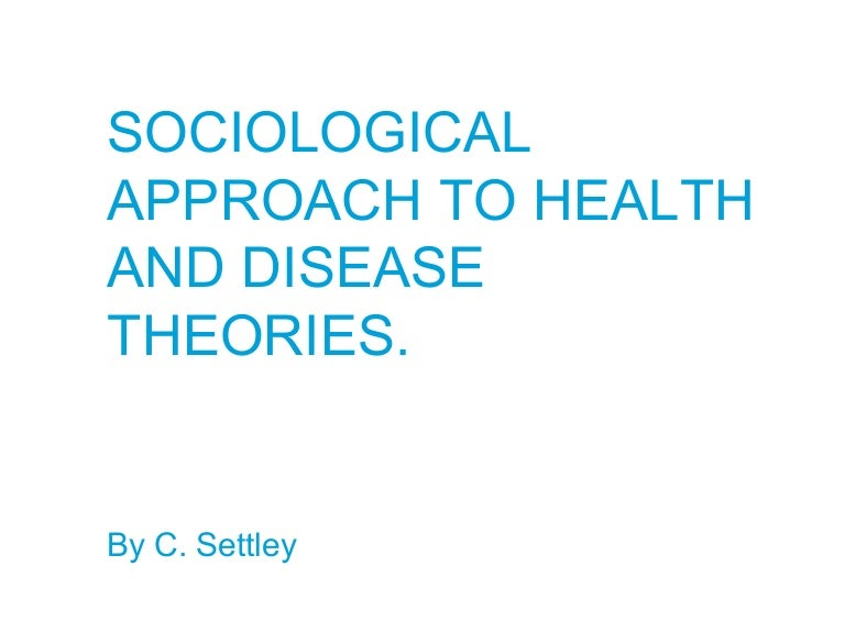 Sociological Approach To Health And Disease