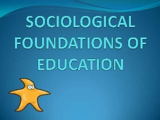 Sociological Foundations of Education--Sociology and the Socialization Process