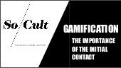 Gamification : the importance of the initial contact