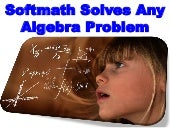 Softmath Solves Any Algebra Problem