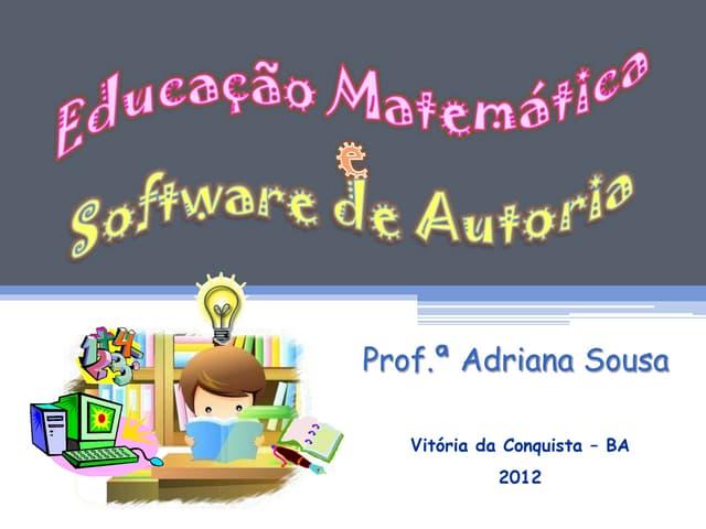 Software de Autoria e Educação Matemática