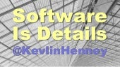 Software Is Details