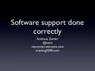 Software Support Done Right