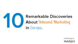 10 Remarkable Discoveries About Inbound Marketing in Europe