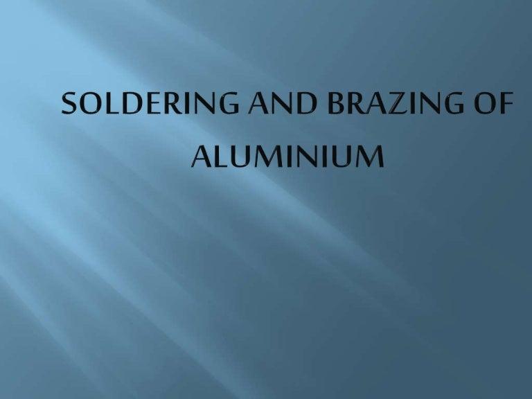 Soldering and brazing of aluminium