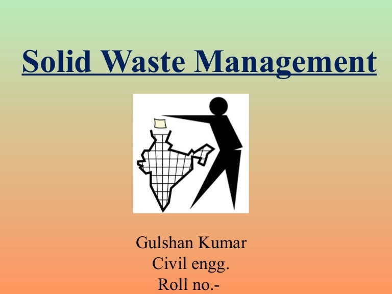 Presentation Ppt On Solid Waste Management