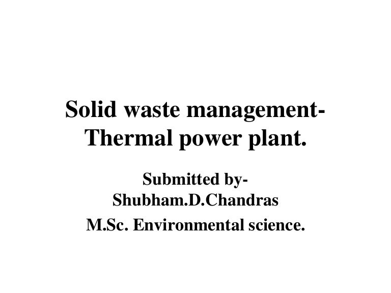 Solid waste management thermal power plant.