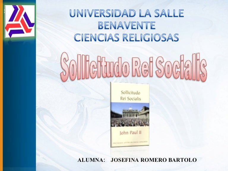 sollicitudo rei socialis Just a few years after laborem exercens, on december 30, 1987, john paul ii issued the second of his social encyclicals, sollicitudo rei socialisunlike most of the social encyclicals, which were published on an anniversary of leo xiii's rerum novarum, sollicitudo rei socialis, was issued to commemorate the twentieth anniversary of paul vi's populorum progressio.