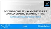 Solving Complex JavaScript Issues and Leveraging Semantic HTML5