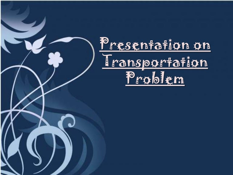 thesis on transportation problem Transportation transport or transportation is the movement of people, animals and goods from one location to another modes of transport include air,rail, road, water, cable, pipeline and space.