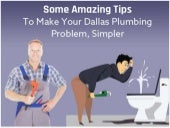 Some Amazing Tips To Make Your Dallas Plumbing Problem, Simpler