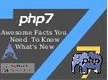 Some Awesome Facts About PHP7 You Need To Know
