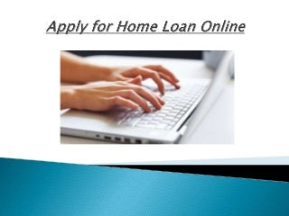 Some benefits when you apply for a home loan online