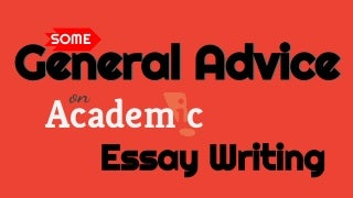 General advice on writing essays.?