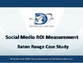 Destination Analysts: SoMeT Social Media ROI-Baton Rouge Case Study