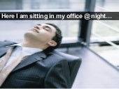 Here i am sitting in my office @ night