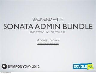 back end with sonataadminbundle and symfony2 of course