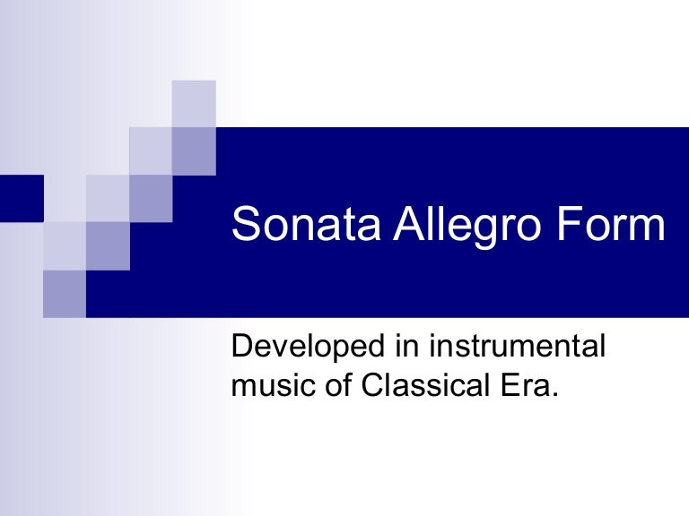 What is Sonata Form?   Learn the structure of sonata form ...  Sonata Allegro Form