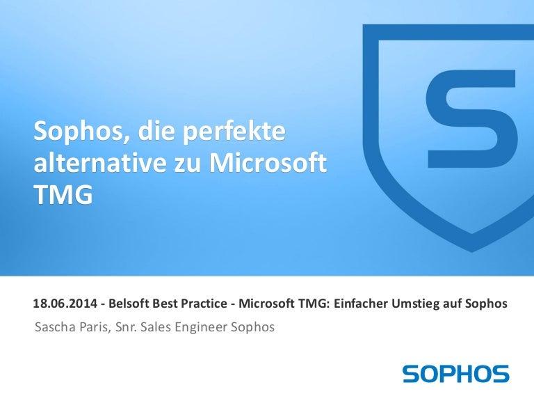 Sophos UTM - die perfekte Alternative zu Microsoft TMG